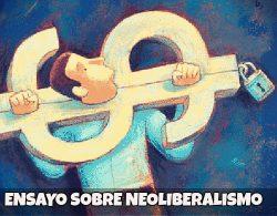 Ensayo sobre neoliberalismo