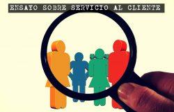 Ensayo sobre servicio al cliente