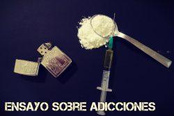 Ensayo sobre adicciones