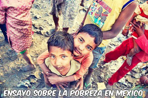 Ensayo sobre pobreza en Mexico
