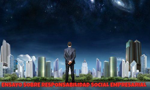 Ensayo sobre responsabilidad social empresarial