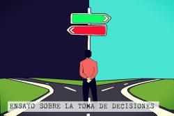 Ensayo sobre toma de decisiones